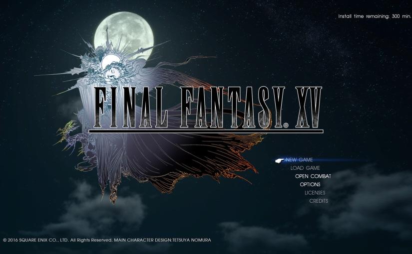 Final Fantasy XV – FirstImpressions
