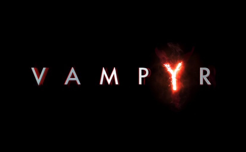 Vampyr so Far…